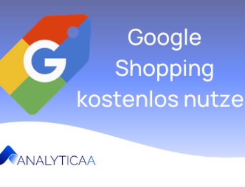 Google Shopping kostenlos auch in Deutschland nutzen und mehr Umsatz erzielen