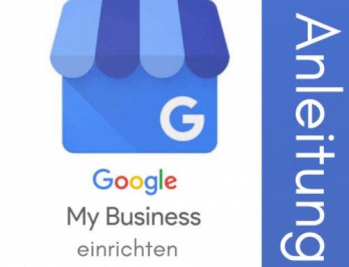Google My Business einrichten – eine Schritt für Schritt Anleitung