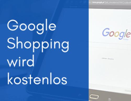 Google Shopping bald kostenlos – Vorteile und Hintergründe