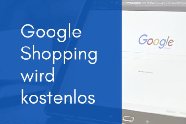 Google Shopping bald kostenlos